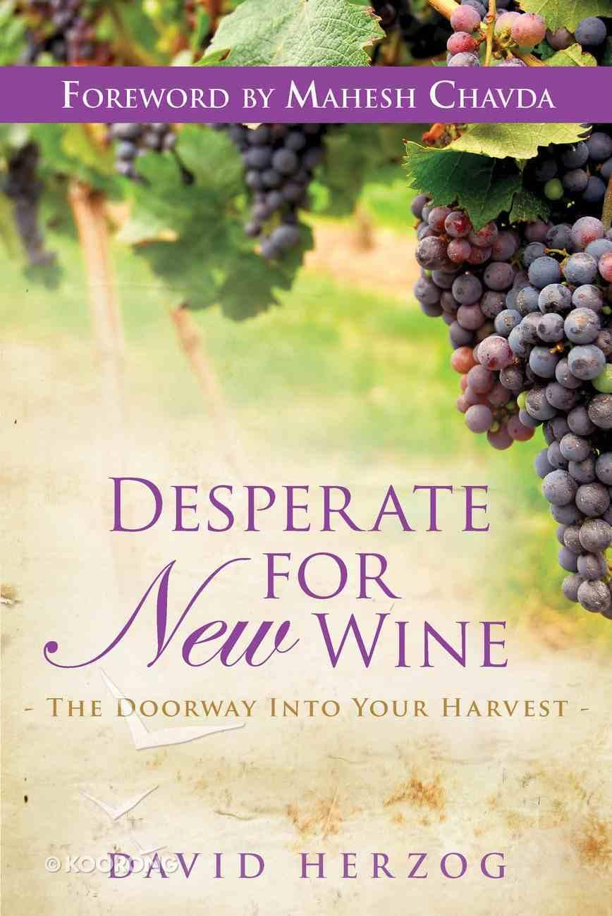 Desperate For New Wine eBook