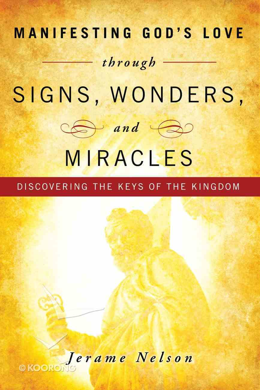 Manifesting God's Love Through Signs, Wonders and Miracles eBook