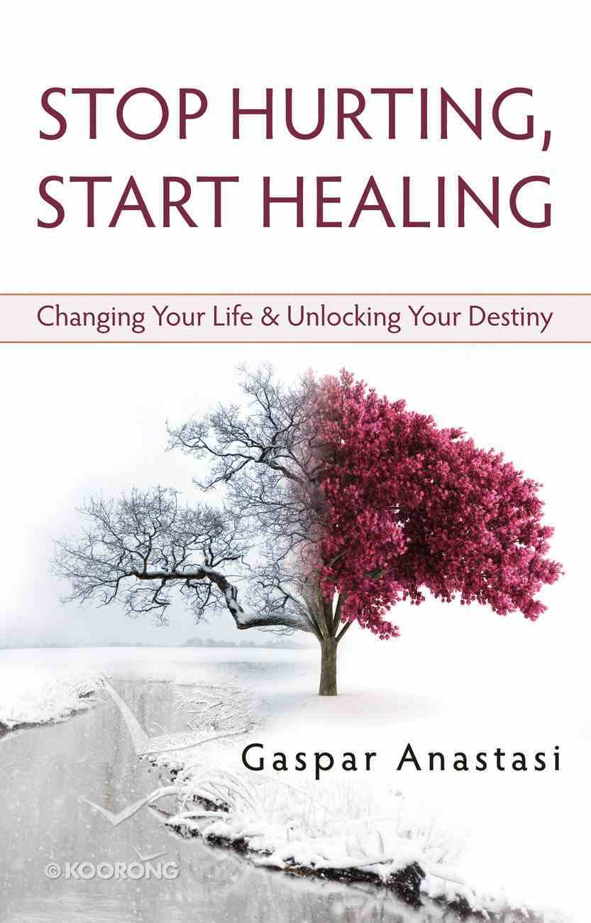 Stop Hurting, Start Healing eBook