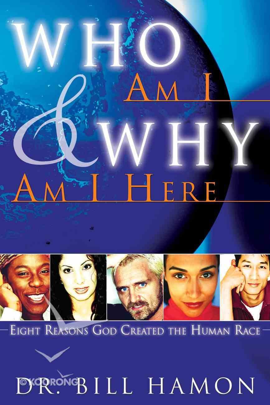 Who Am I & Why Am I Here? eBook