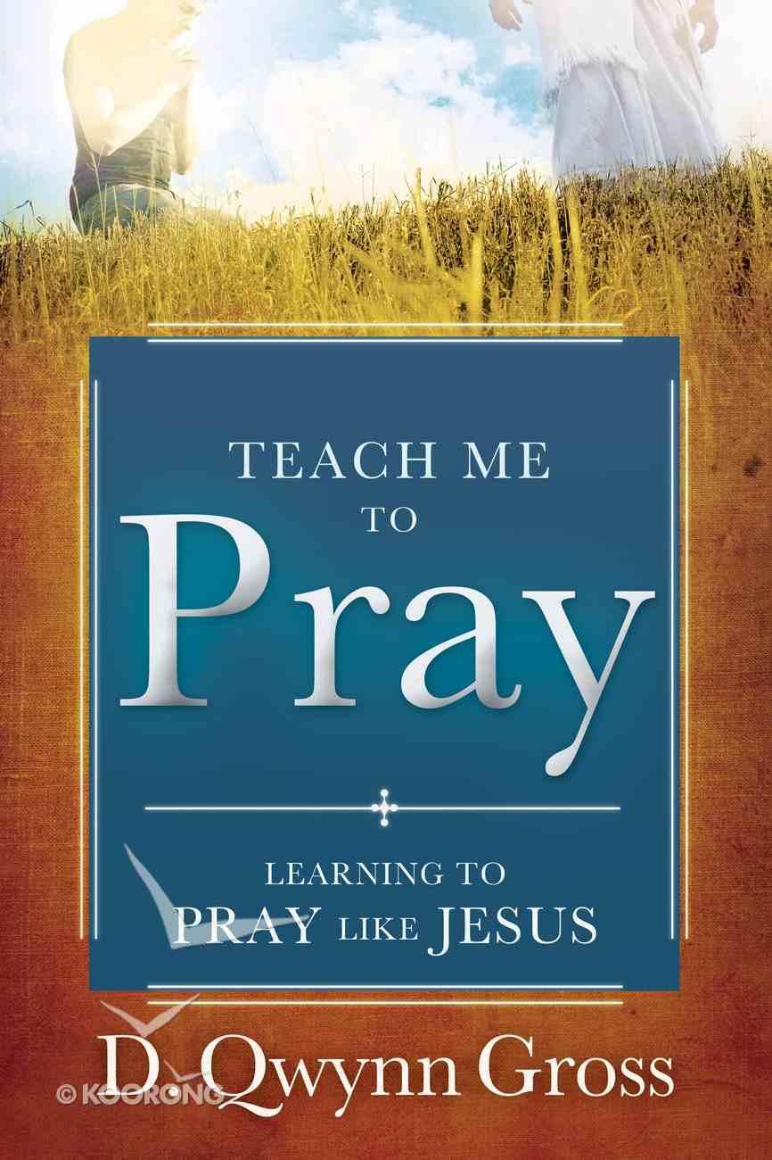 Teach Me to Pray eBook