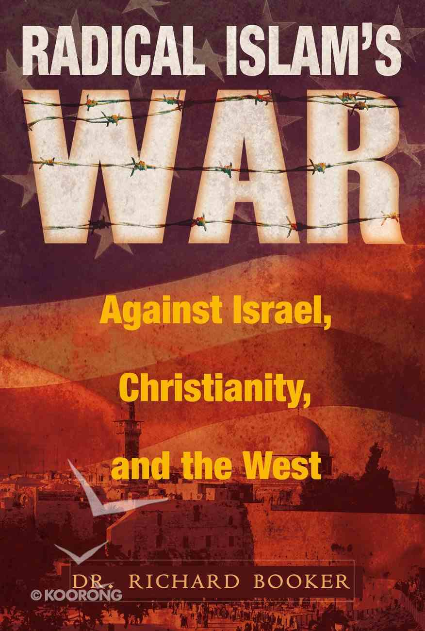 Radical Islam's War Against Israel, Christianity and the West eBook