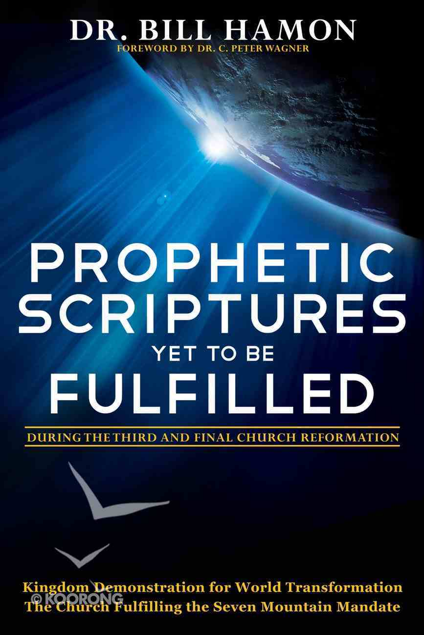 Prophetic Scriptures Yet to Be Fulfilled eBook