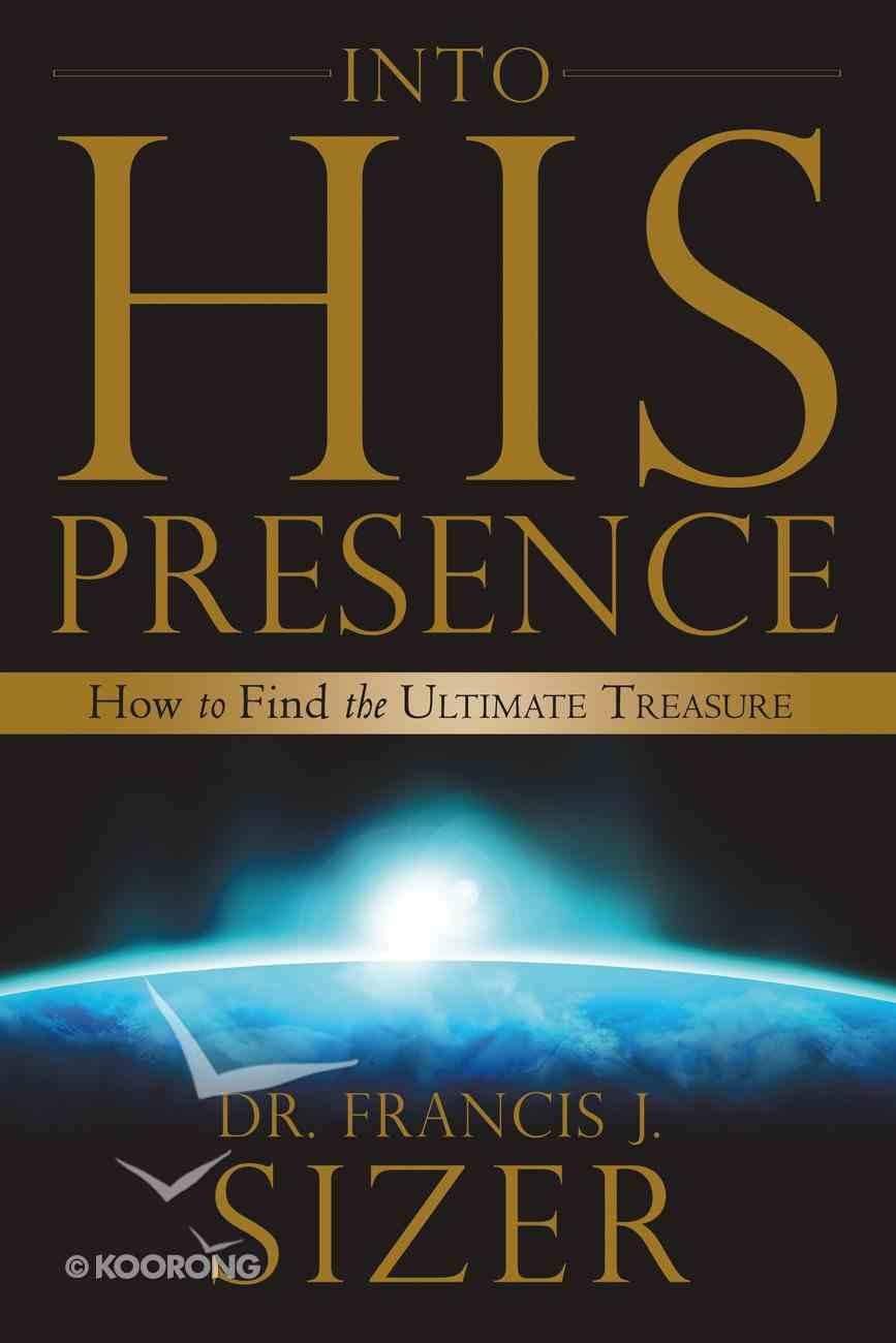 Into His Presence eBook
