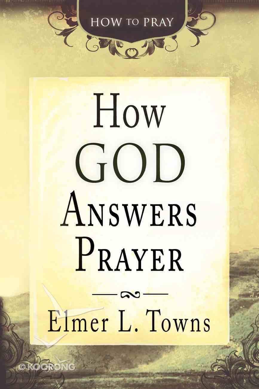 How God Answers Prayer eBook
