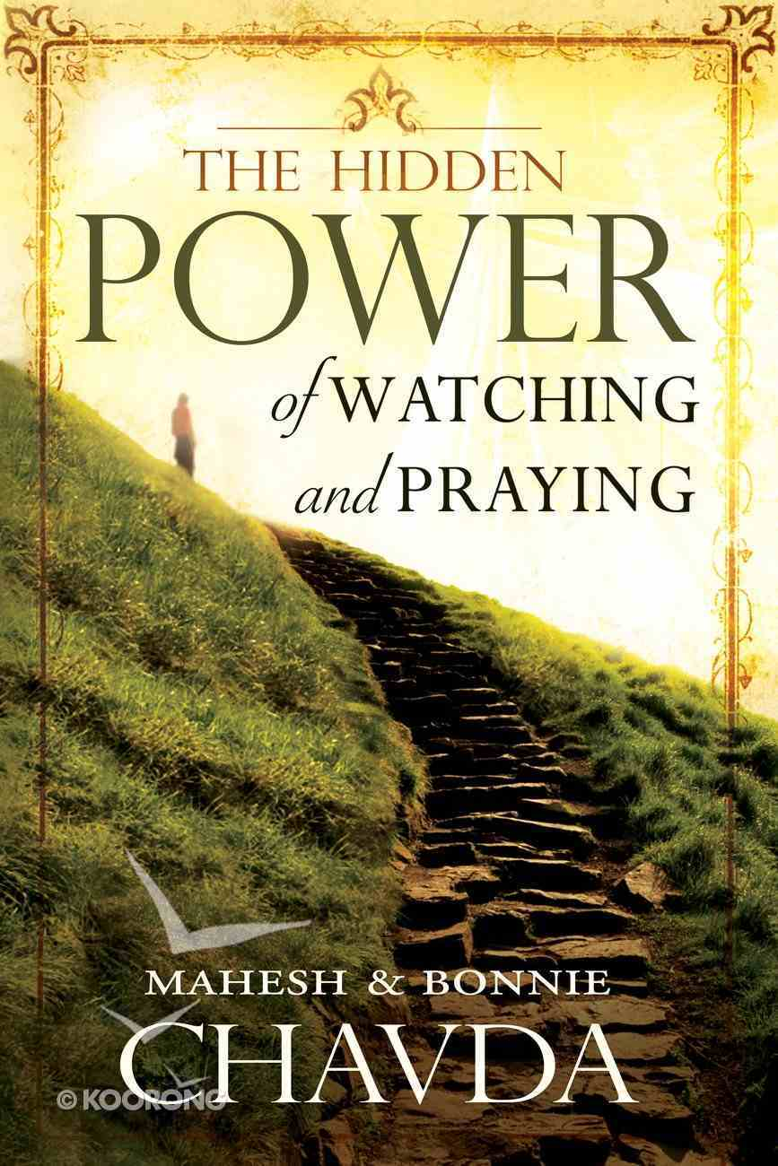 The Hidden Power of Watching and Praying eBook