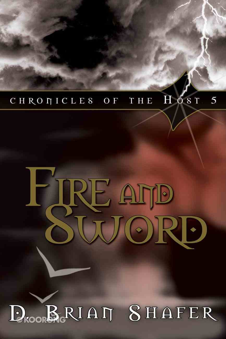 Fire and Sword (#05 in Chronicles Of The Host Series) eBook