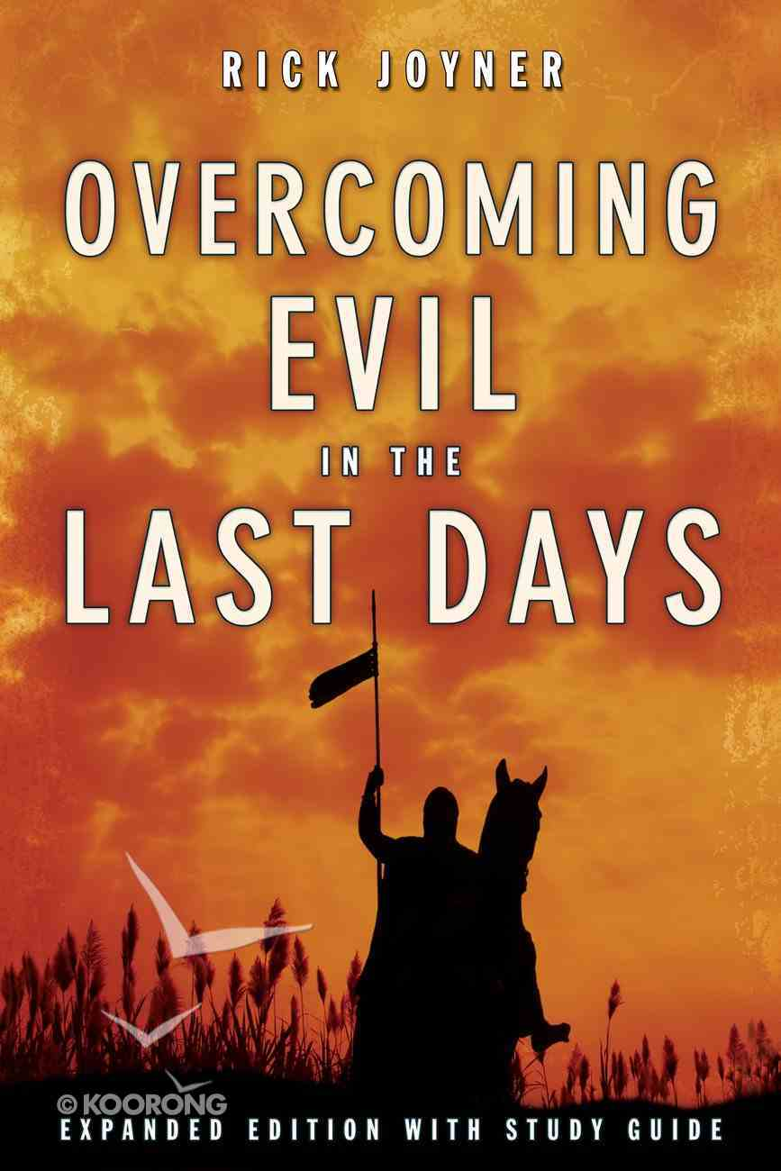 Overcoming Evil in the Last Days (Expanded Edition) eBook