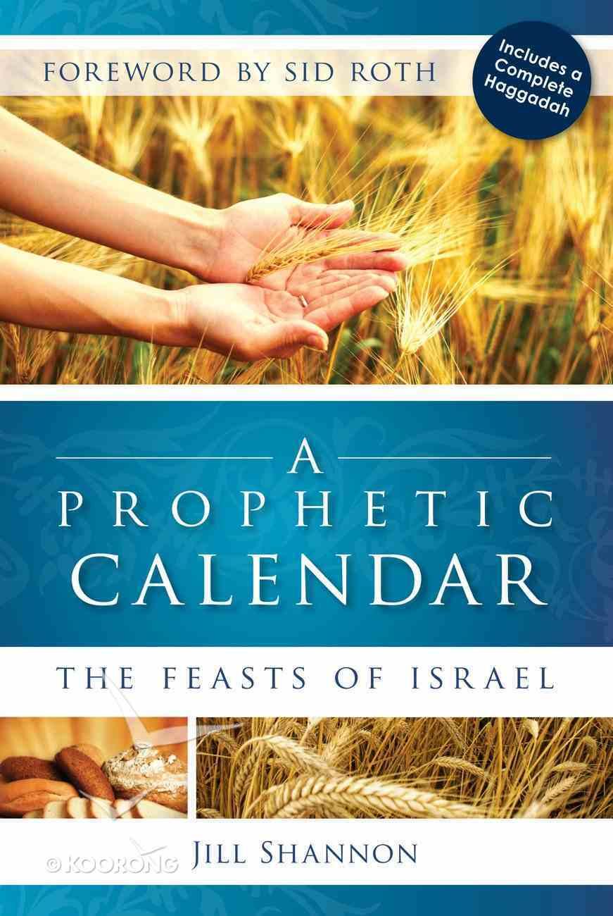 A Prophetic Calendar: The Feasts of Israel eBook