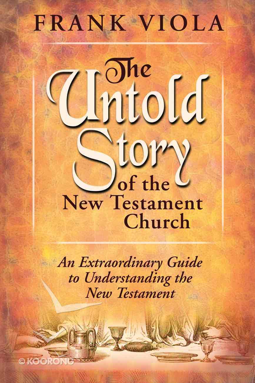 The Untold Story of the New Testament Church eBook
