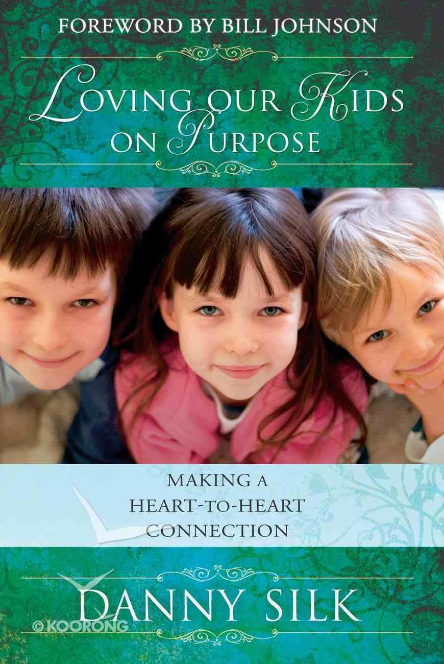 Loving Our Kids on Purpose eBook