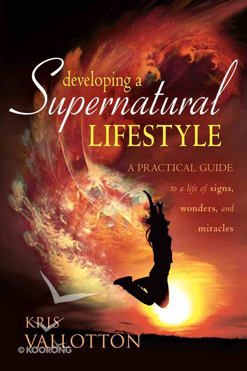 Developing a Supernatural Lifestyle eBook