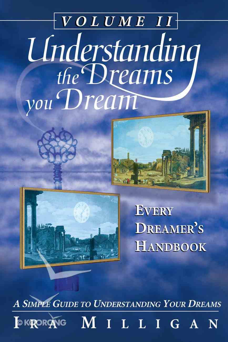 Understanding the Dreams You Dream Volume 2 eBook