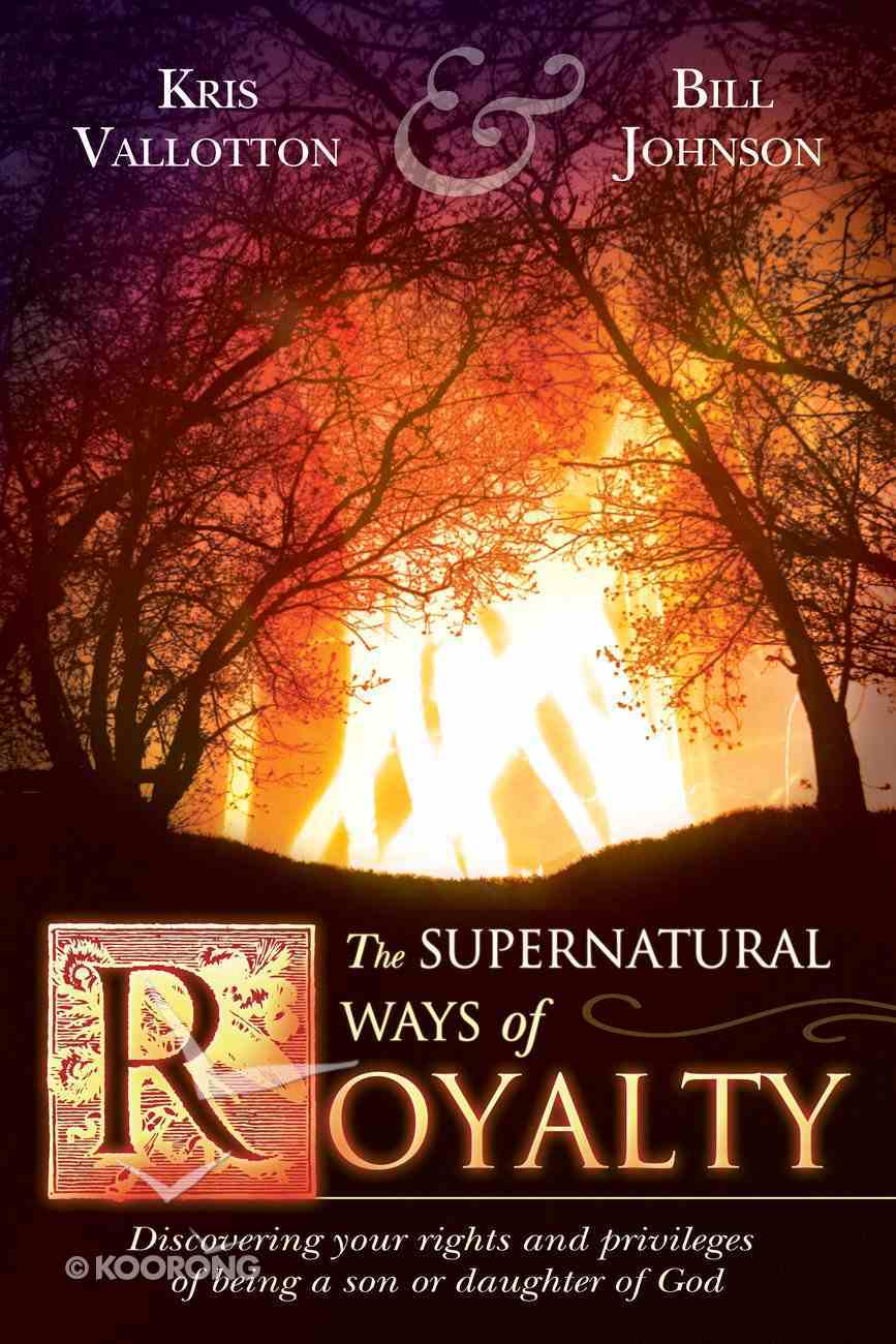 The Supernatural Ways of Royalty eBook