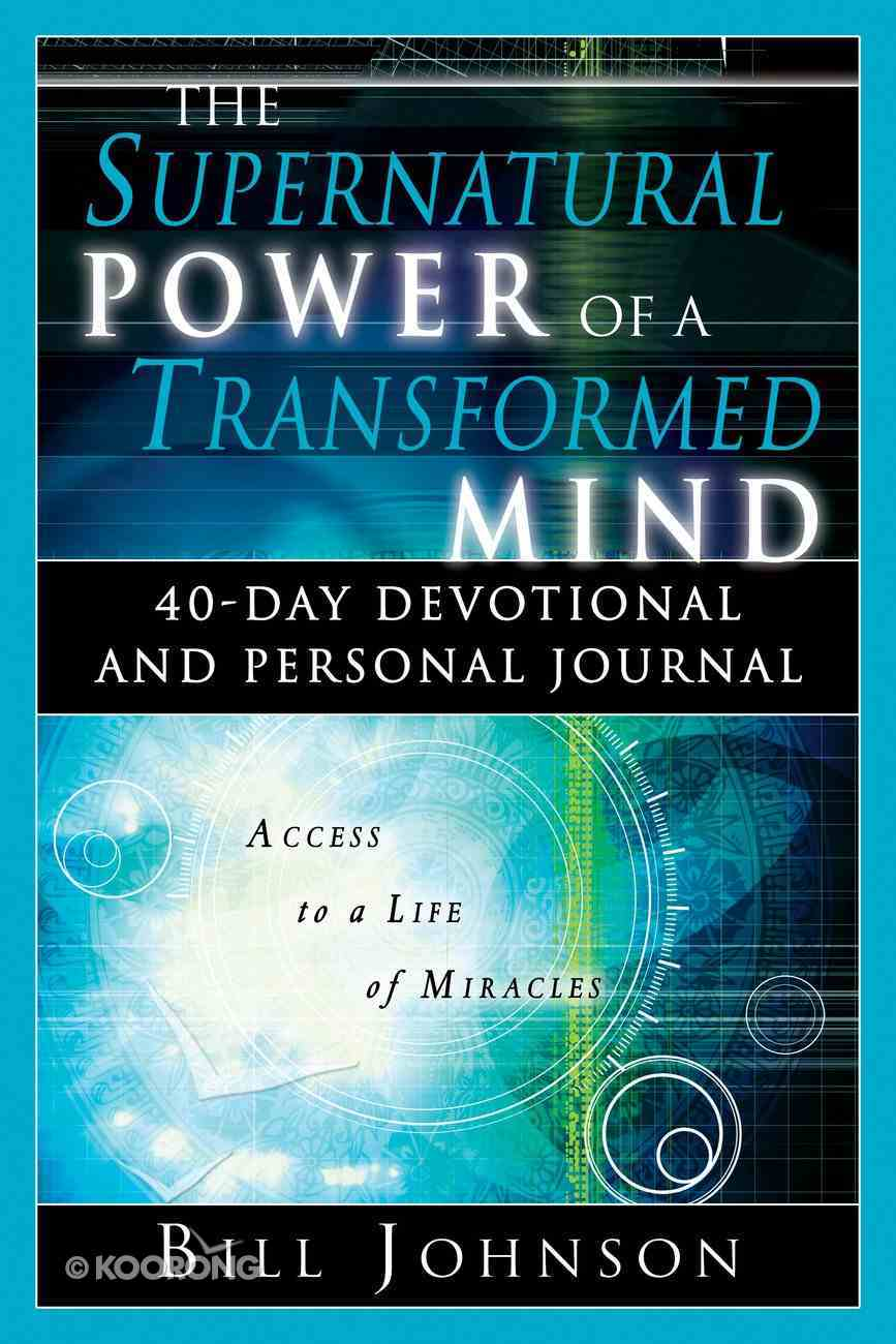The Supernatural Power of a Transformed Mind eBook
