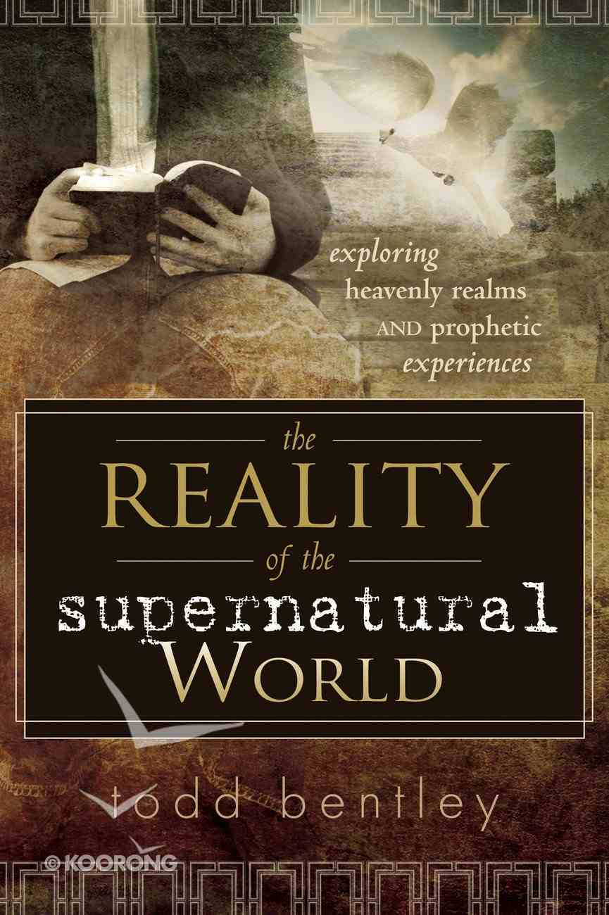 The Reality of the Supernatural World eBook