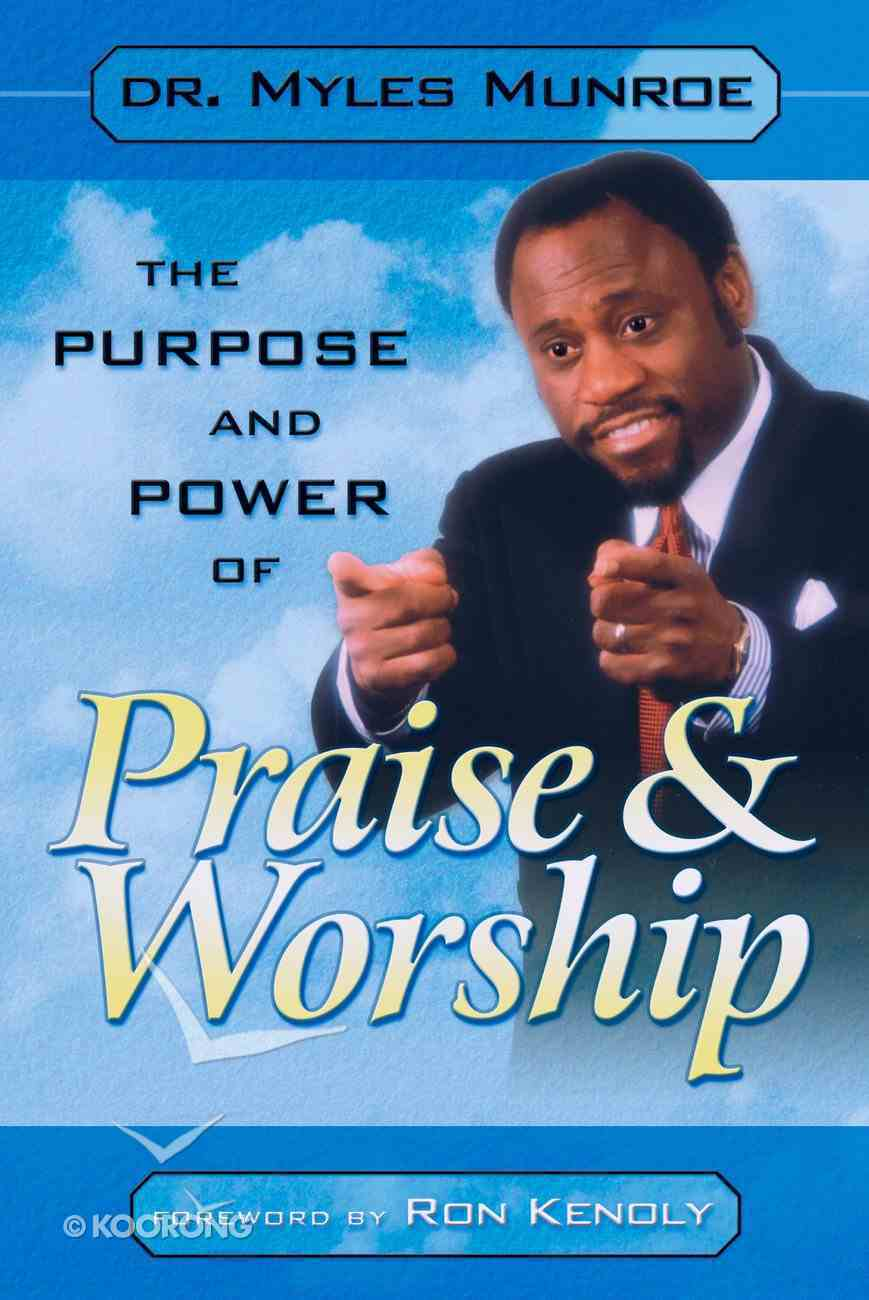 The Purpose and Power of Praise and Worship eBook