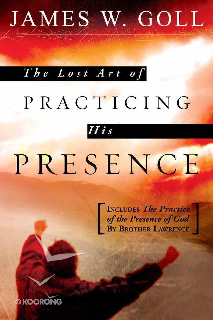 The Lost Art of Practicing His Presence eBook