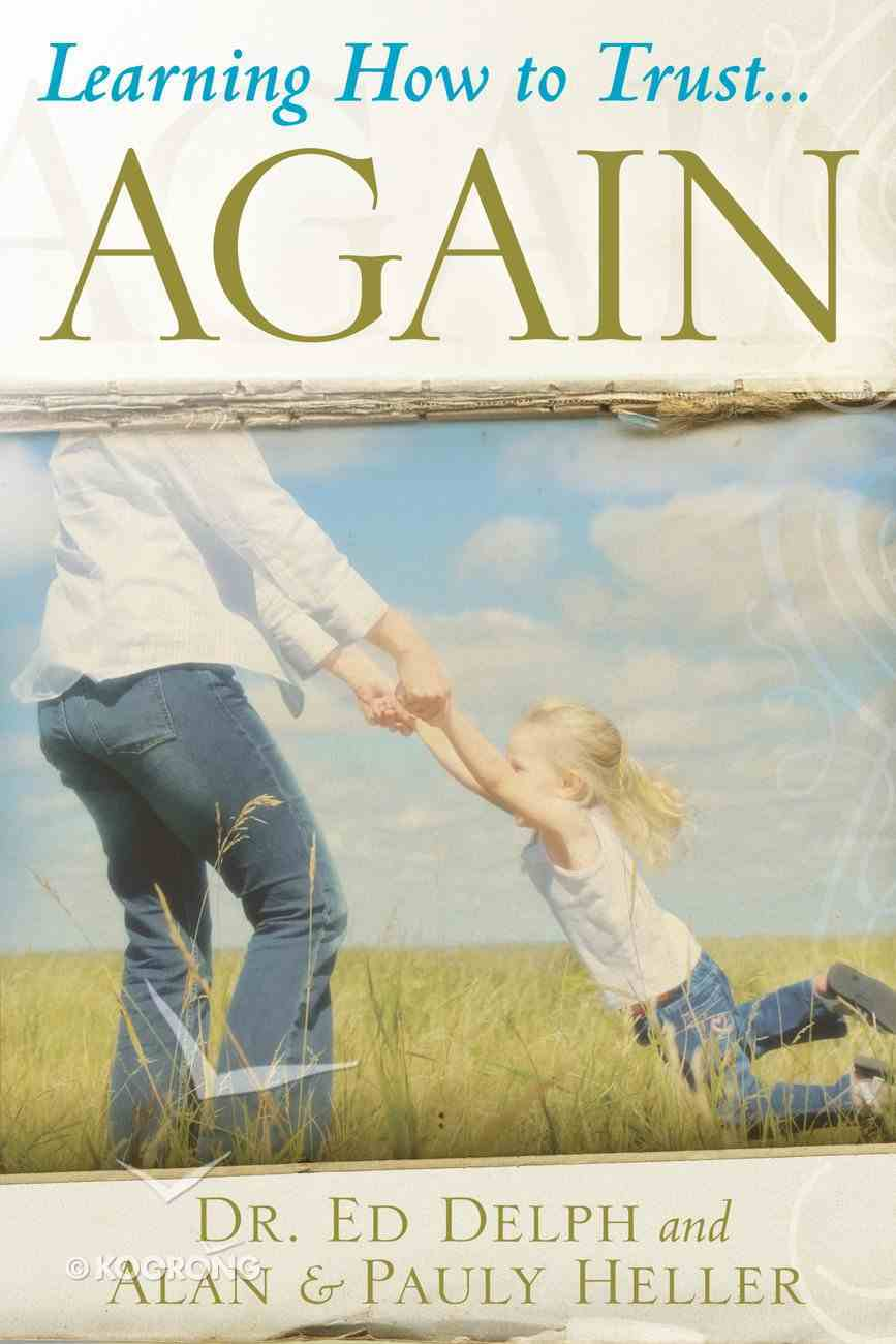 Learning How to Trust ... Again eBook