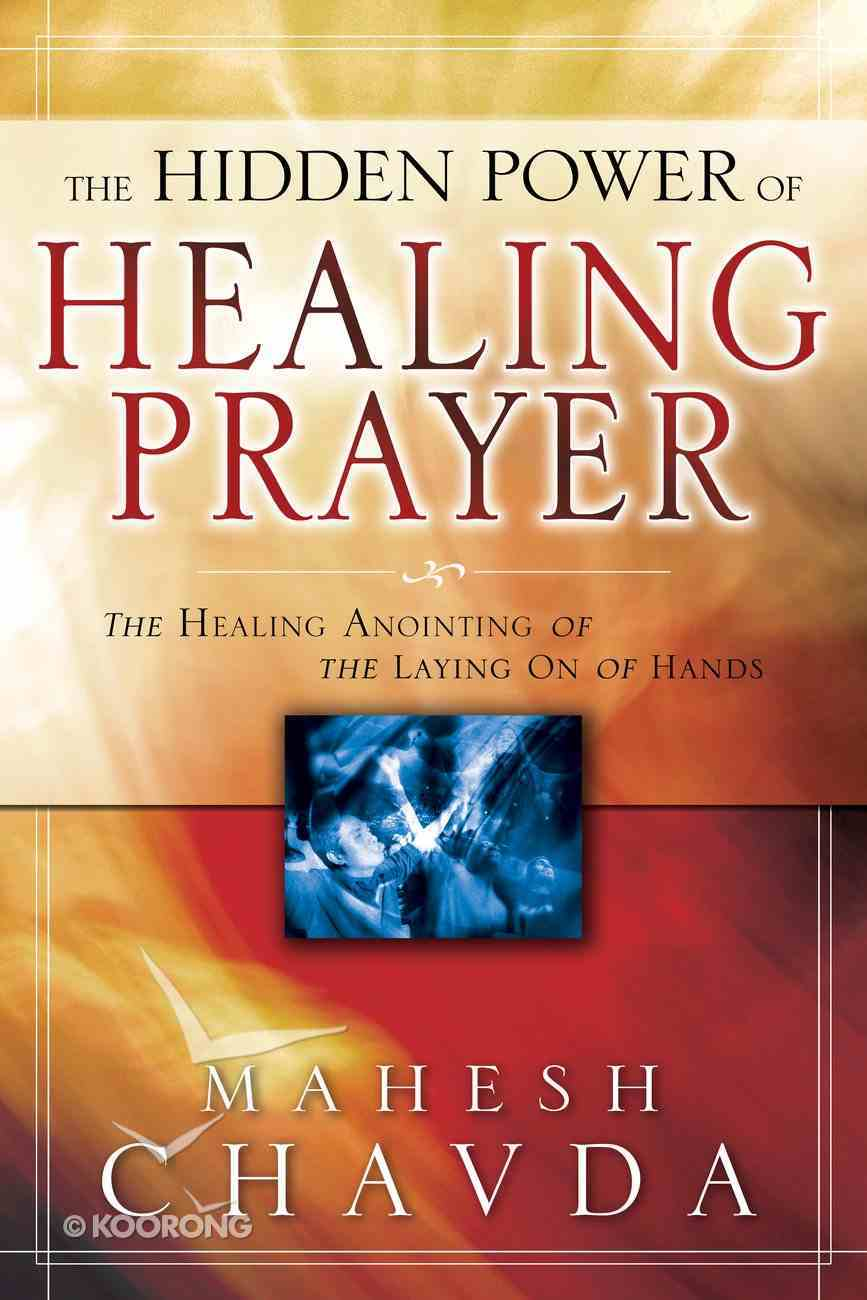 The Hidden Power of Healing Prayer eBook