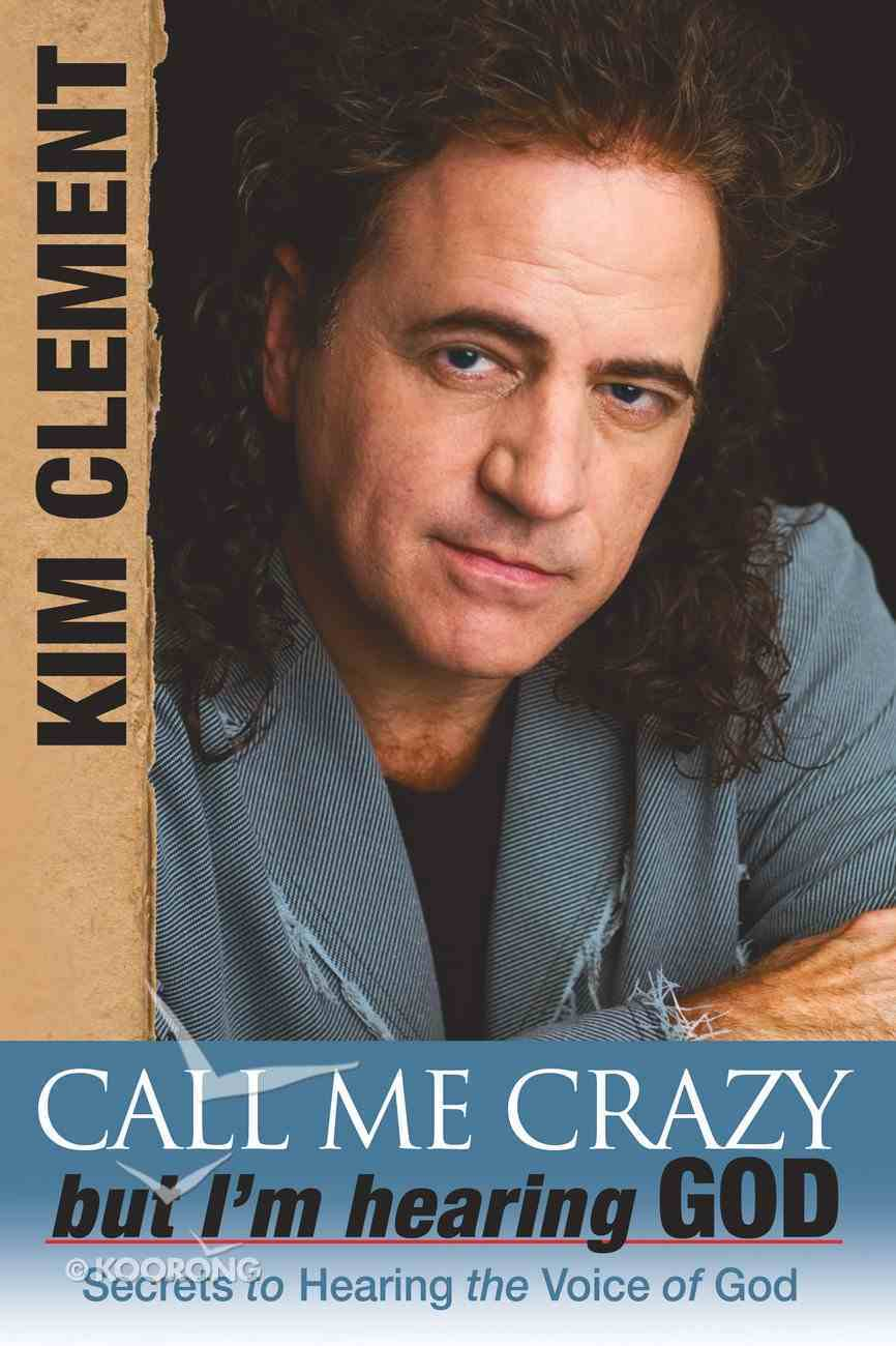 Call Me Crazy, But I'm Hearing God's Voice eBook
