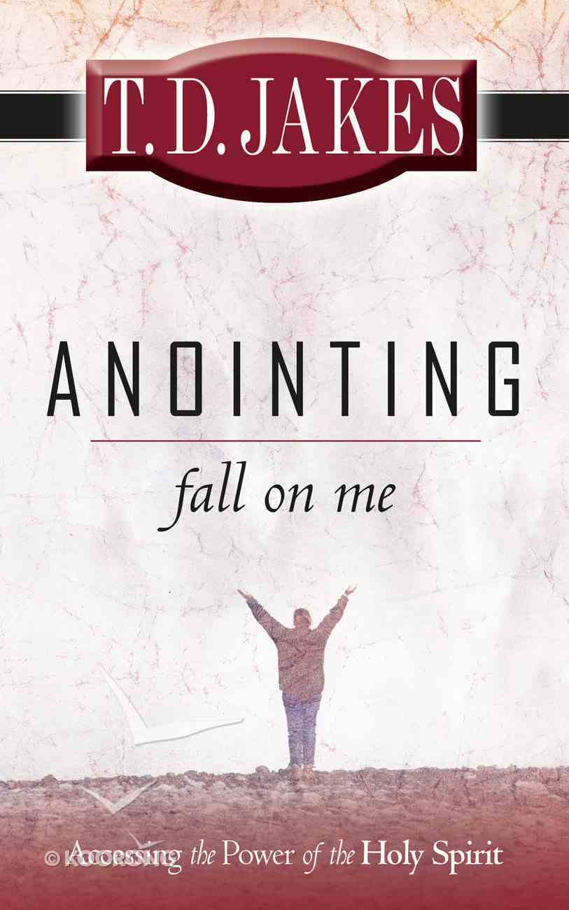 Anointing Fall on Me eBook