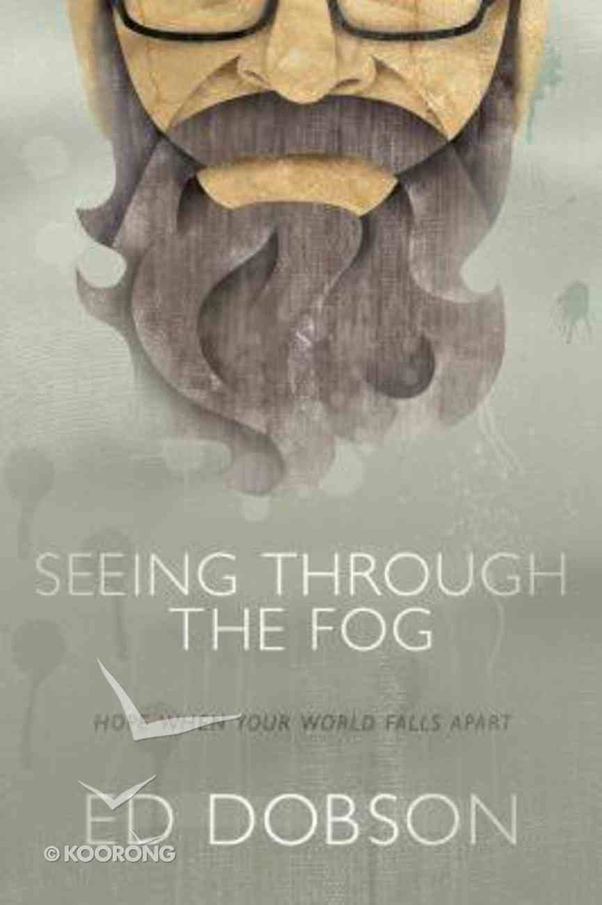 Seeing Through the Fog Hardback