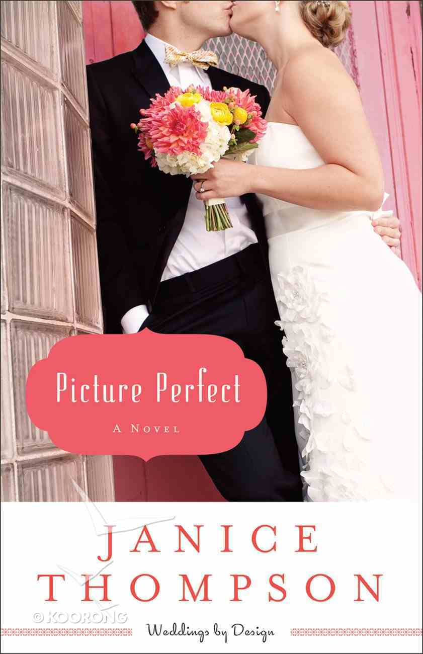 Picture Perfect (#01 in Weddings By Design Series) Paperback