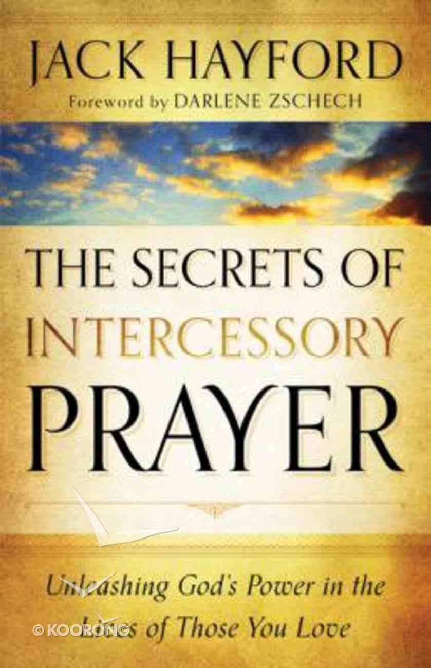 The Secrets of Intercessory Prayer Paperback