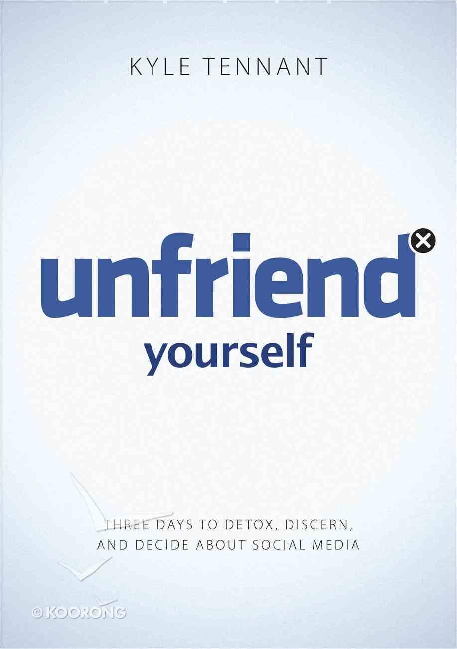 Unfriend Yourself Paperback
