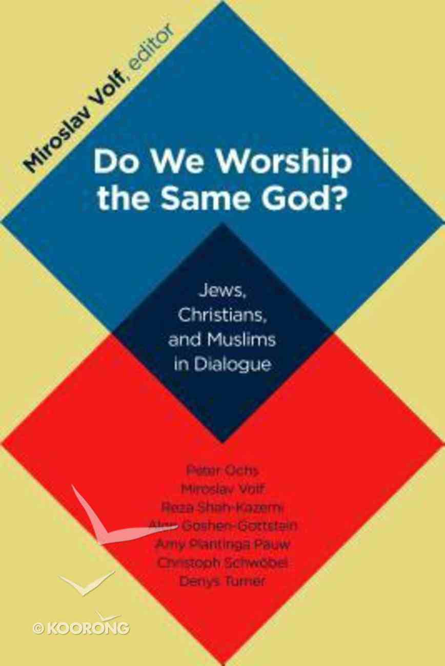 Do We Worship the Same God? Paperback