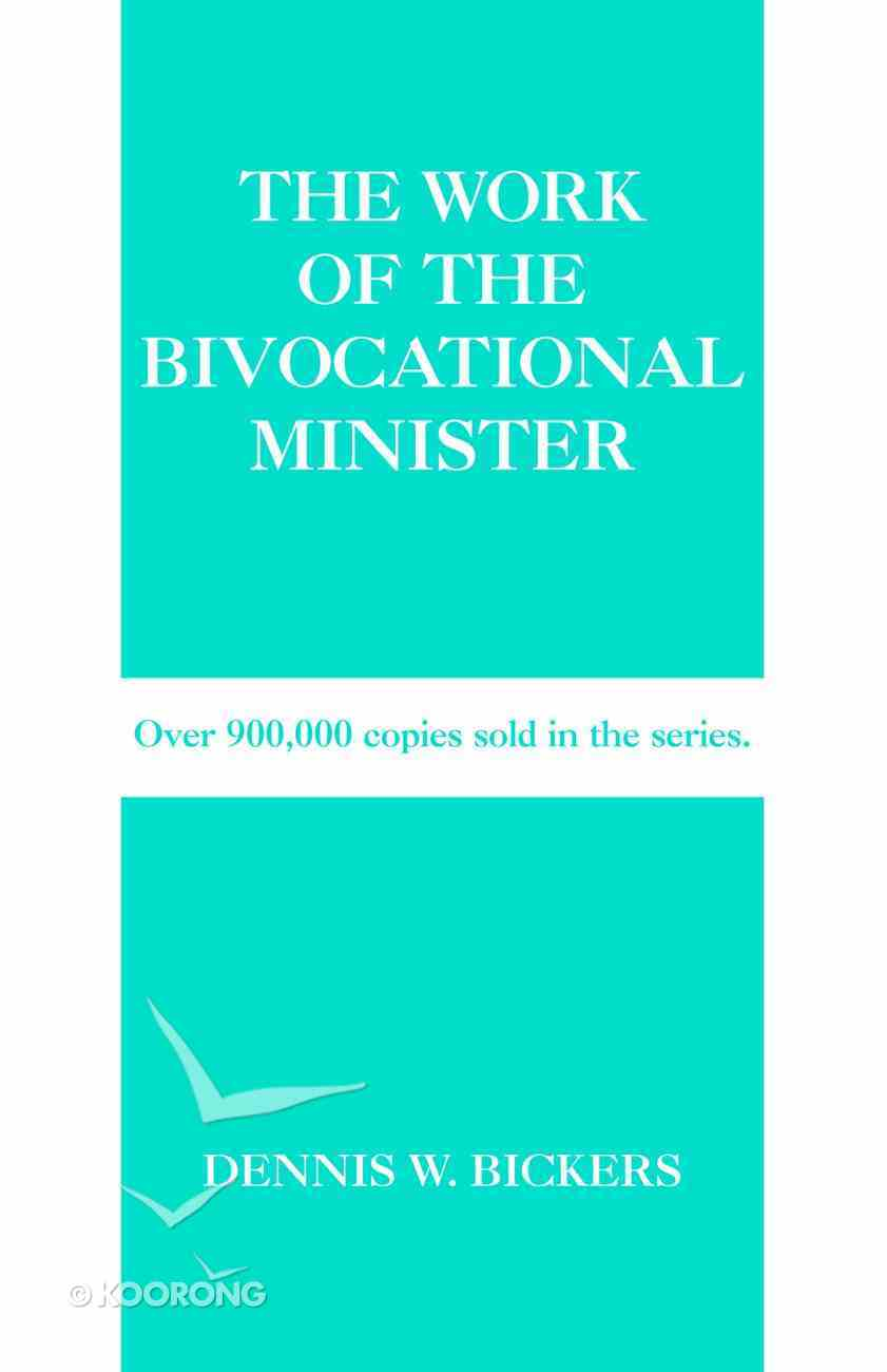 The Work of the Bivocational Minister (Work Of The Church Series) Paperback