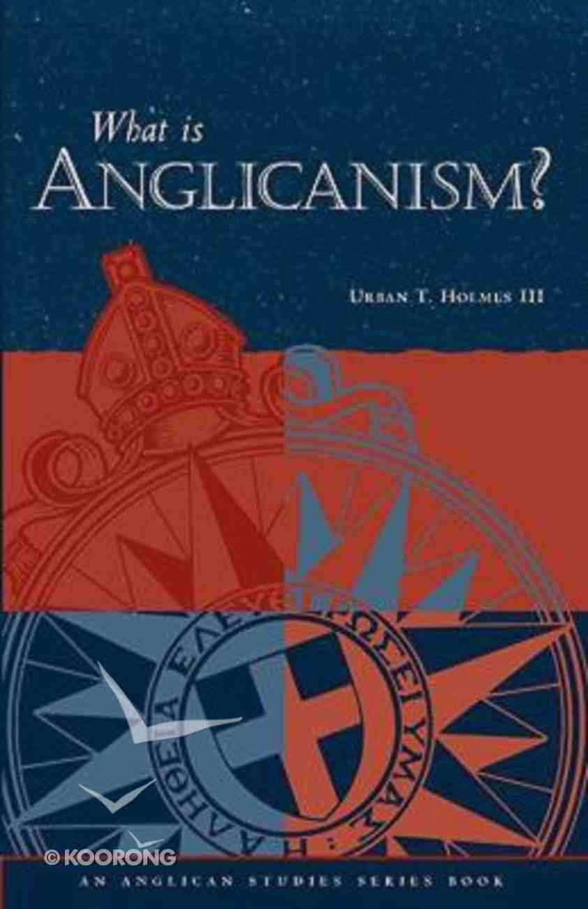 What is Anglicanism? Paperback