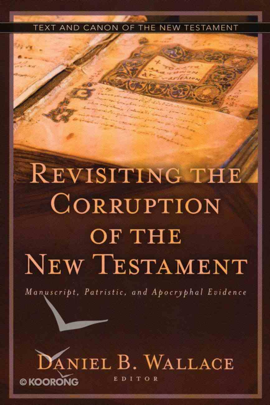 Revisiting the Corruption of the New Testament Paperback