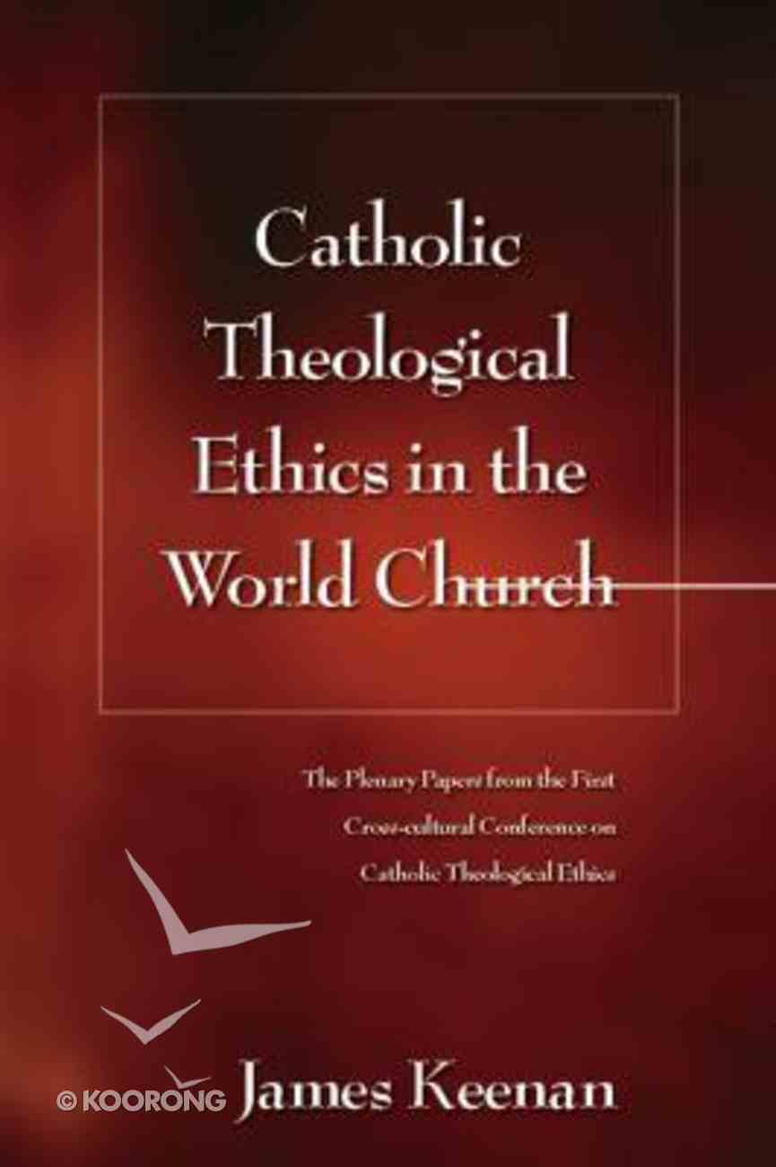 Catholic Theological Ethics in the World Church Paperback