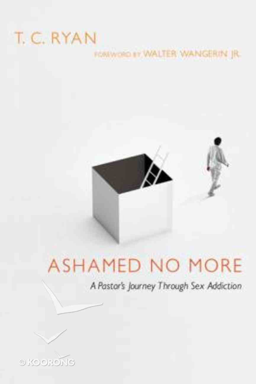 Ashamed No More Paperback