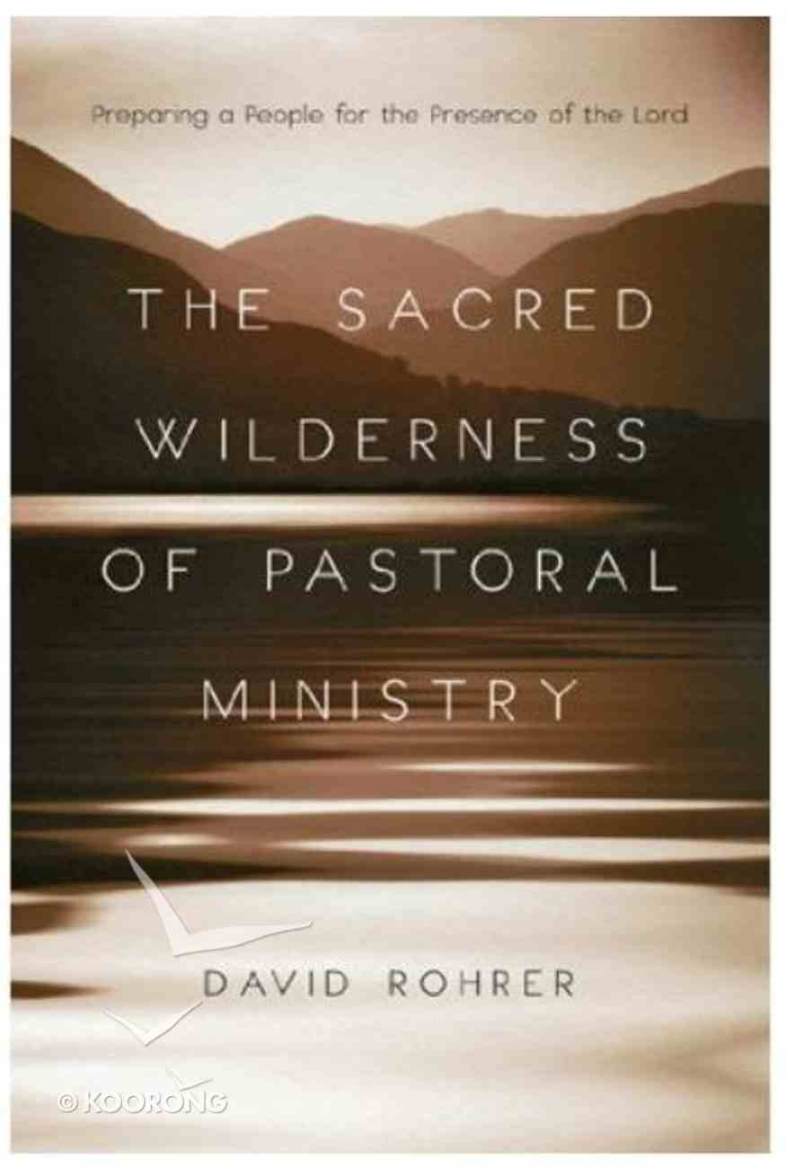 The Sacred Wilderness of Pastoral Ministry Paperback