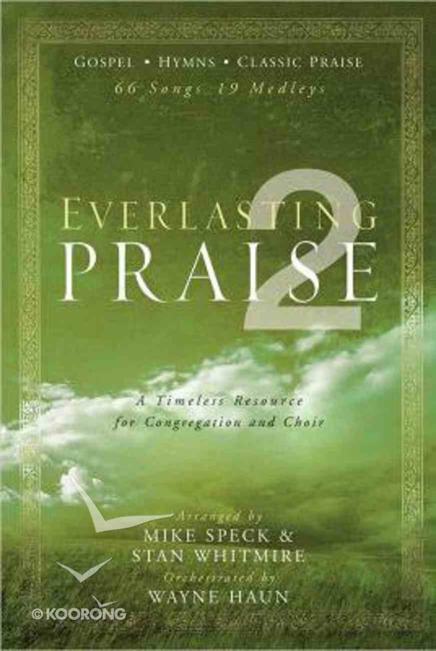 Everlasting Praise #02 (Music Book) (Gospel, Hymns, Classic Praise) Hardback