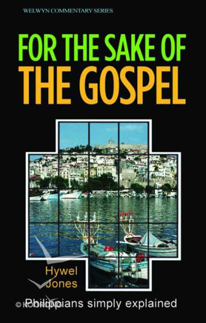 Philippians: For the Sake of the Gospel (Welwyn Commentary Series) Paperback