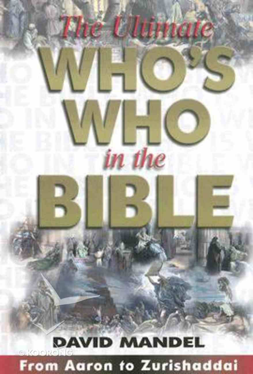 The Ultimate Who's Who in the Bible Paperback