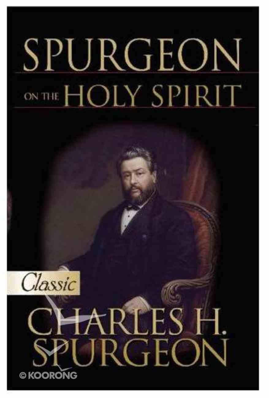 Spurgeon on the Holy Spirit (Pure Gold Classics Series) Paperback
