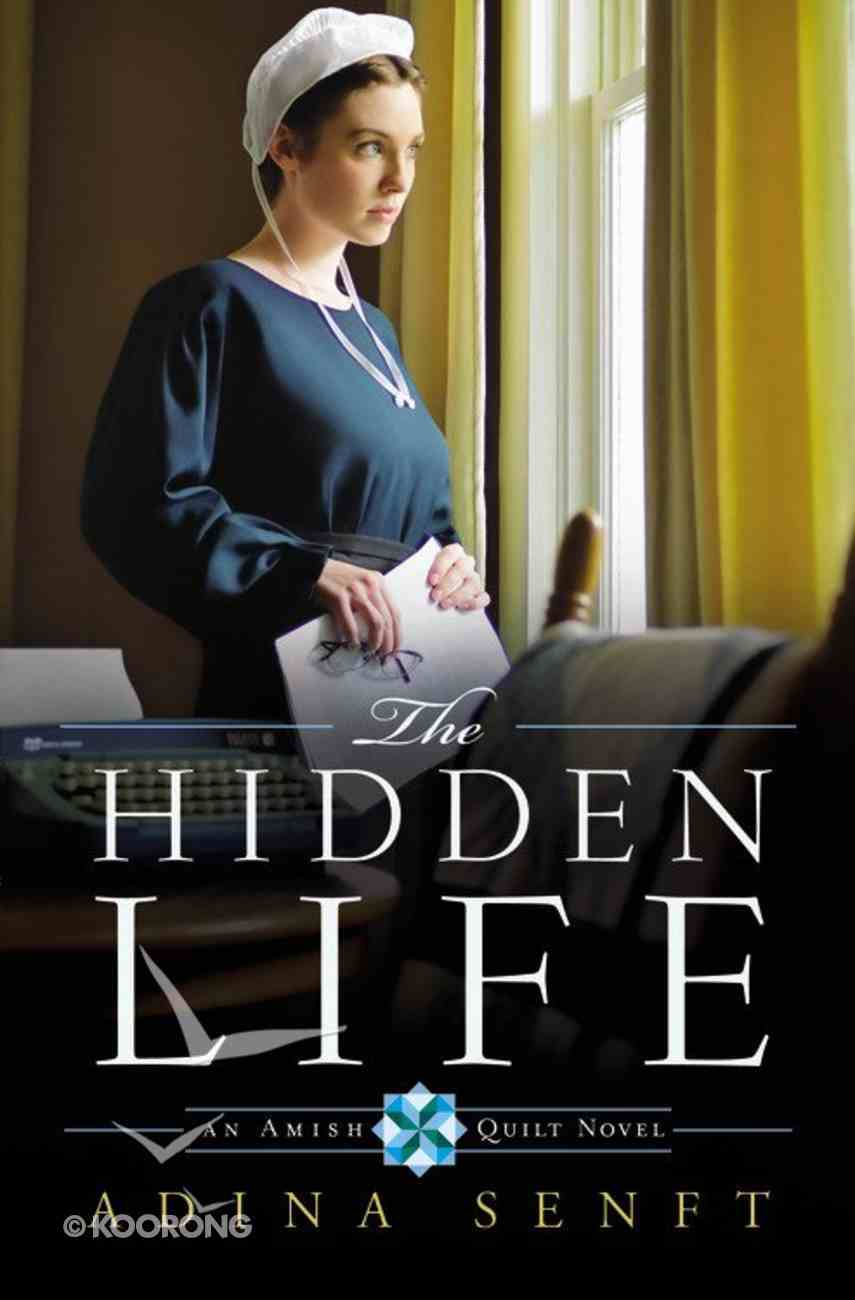 The Hidden Life (#02 in An Amish Quilt Novel Series) Paperback