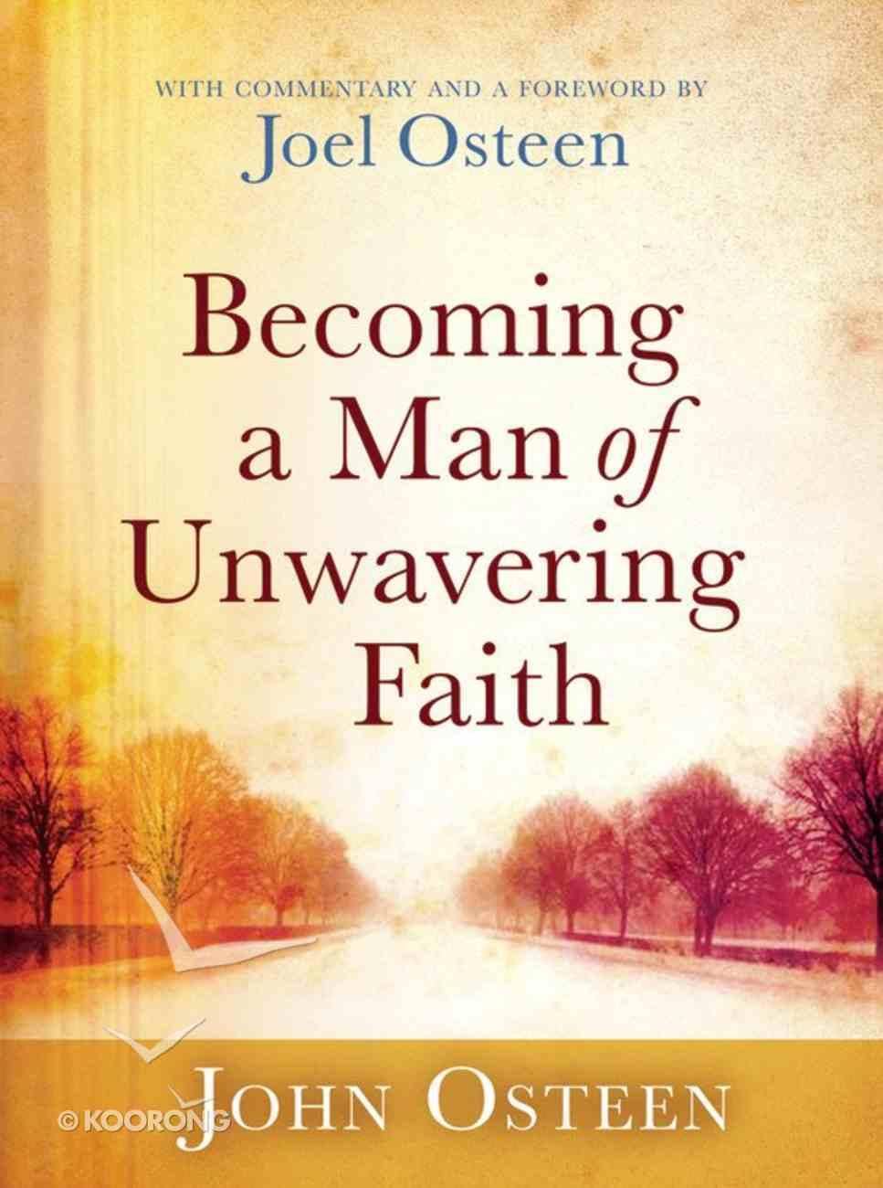 Becoming a Man of Unwavering Faith Hardback