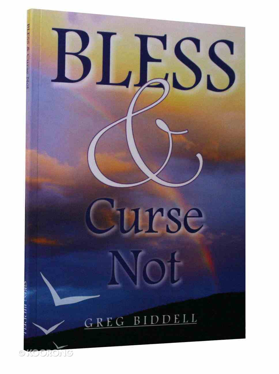 Bless and Curse Not Paperback
