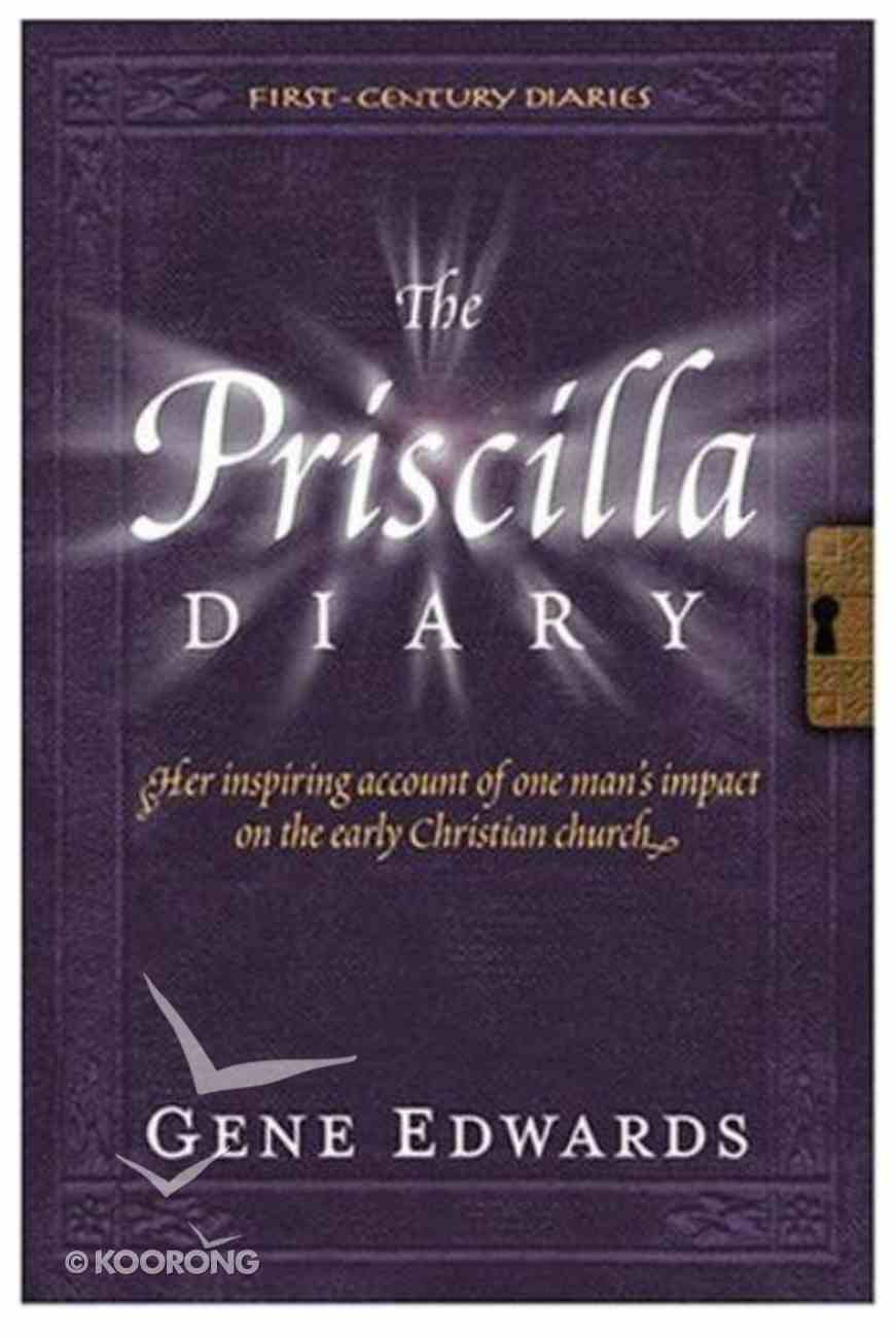 The Priscilla Diary (#04 in First Century Diaries Series) Paperback