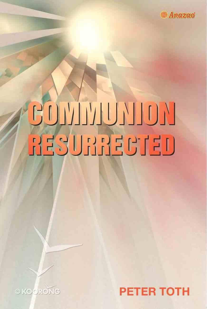 Communion Resurrected Paperback