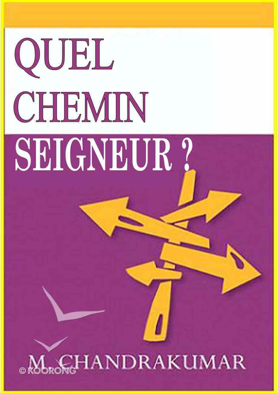 Quel Chemin Seigneur? (French) Paperback