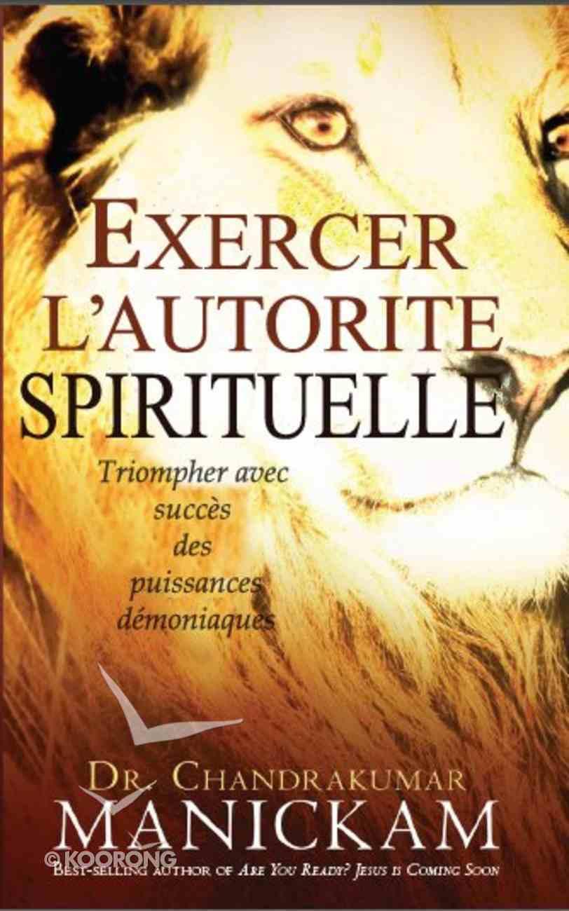 Exercer L'autorite Spirituelle (French) Paperback