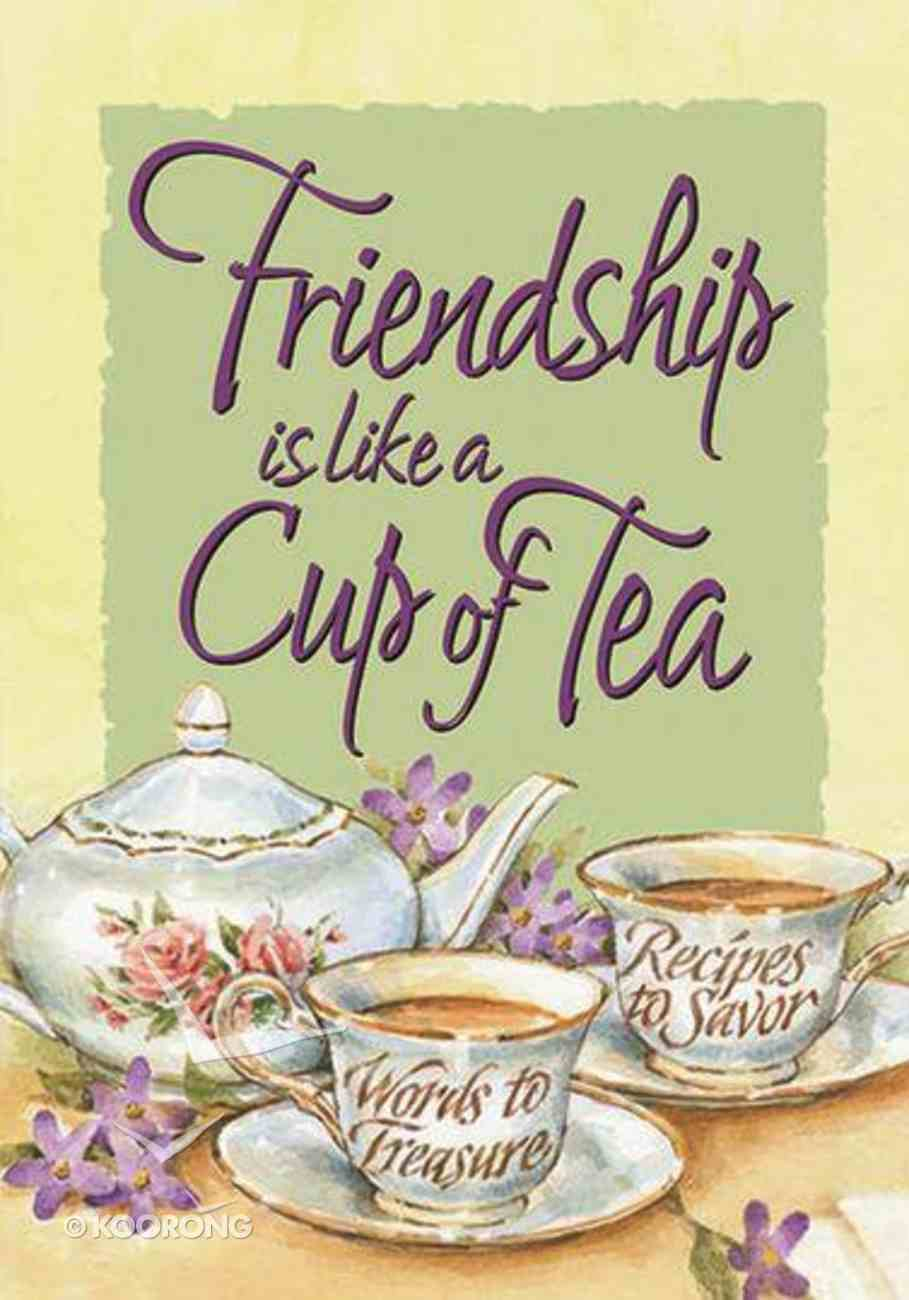 Friendship is Like a Cup of Tea Paperback