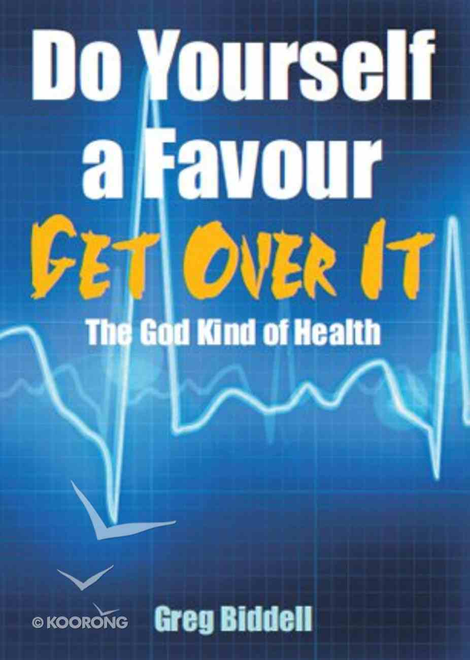 Do Yourself a Favour Get Over It Paperback